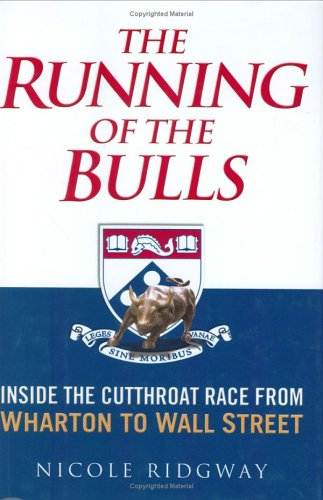 Running Adult Bull (The Running of the Bulls: Inside the Cutthroat Race from Wharton to Wall Street)