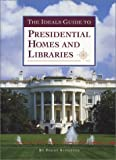 img - for The Ideals Guide to Presidential Homes and Libraries book / textbook / text book