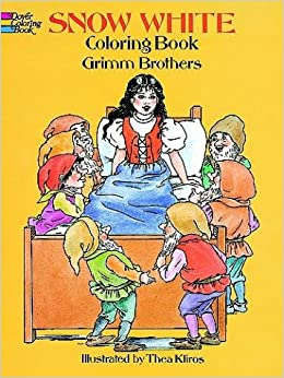 Snow White Coloring Book: Grimm Brothers, Thea Kliros ...