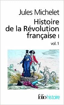 Histoire de la Révolution française (Tome 1 Volume 1)), by Jules Michelet