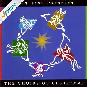 John Tesh - The Choirs Of Christmas