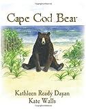 Cape Cod Bear, Kathleen Dayan, 1478360372