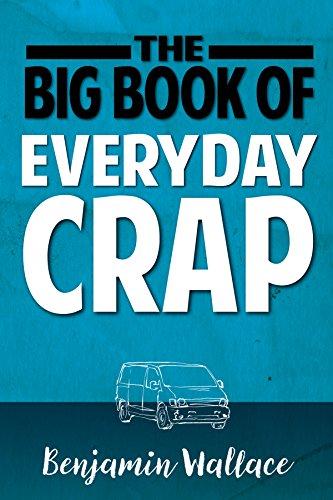 The Big Book of Everyday Crap (Everyday Crap Series 1)