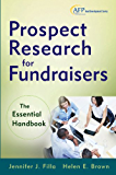 Prospect Research for Fundraisers: The Essential Handbook (The AFP/Wiley Fund Development Series)
