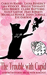 The Trouble with Cupid: 10 Short Mysteries Spiced with Romance (Familiar Legacy)