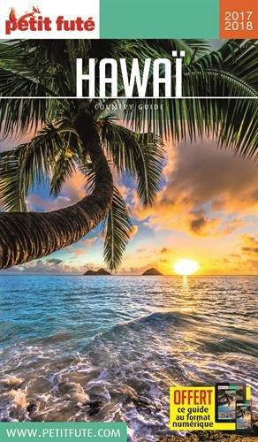 Guide Hawaï 2017 Petit Futé Broché – 10 mai 2017 B01MQE0ZET Guides étrangers Océanie-pacifique