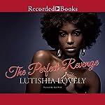 The Perfect Revenge | Lutishia Lovely