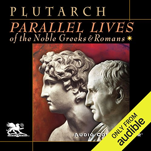 Parallel Lives of the Noble Greeks and Romans