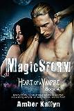 Magicstorm (Heart of a Vampire, Book 4), Amber Kallyn, 1484199774