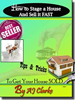 How to stage a house and sell it fast tips tricks to for Stage your house to sell