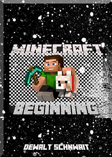 Let's Go Back To The Beginning: Learn In Simple Steps Minecrafting (An Unofficial Minecraft Book)