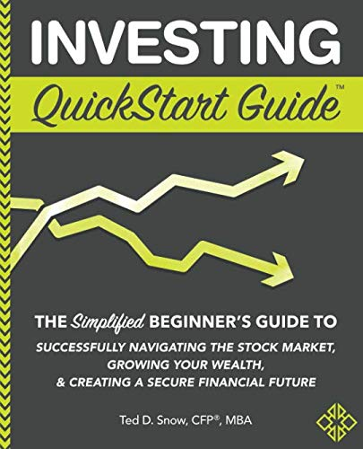Investing QuickStart Guide: The Simplified Beginner's Guide to Successfully Navigating the Stock Market, Growing Your Wealth & Creating a Secure Financial Future (Best Penny Stocks Of The Day)