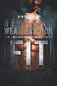 FIT: #1 in the Fit Trilogy