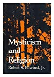 Mysticism and Religion, Ellwood, Robert S., Jr., 0136088023