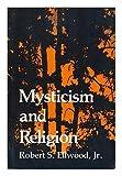 Mysticism and Religion, Ellwood, Robert S., Jr., 0136088023