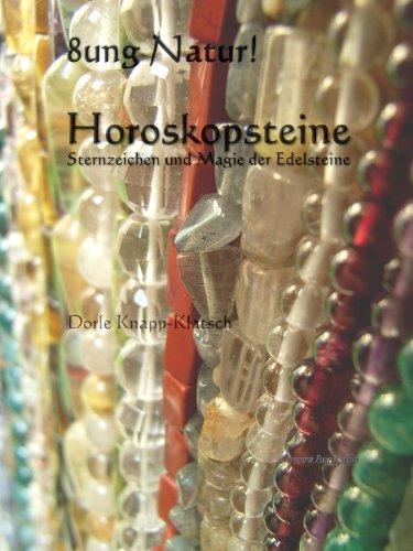 Horoskopsteine - Sternzeichen und Magie der Edelsteine (Natur & Steine 2) (German Edition)