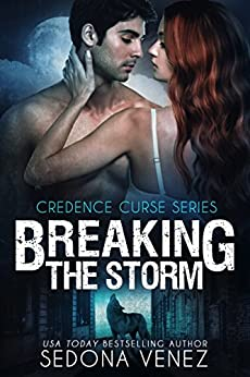 Breaking the Storm (Credence Curse Book 1) by [Venez, Sedona]