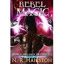Rebel Magic (World Breaker Beginnings Book 1)