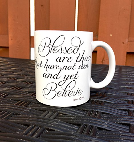 (Christian Mug - Blessed are those that have not seen and yet believe - Faith Mug)
