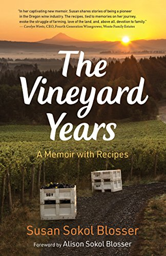 The Vineyard Years: A Memoir with Recipes by Susan Sokol Blosser