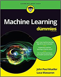 Machine Learning for Dummies: Amazon.it: Mueller, John Paul, Massaron,  Luca: Libri in altre lingue