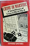 Crime in Wartime, Edward Smithies, 0043640206