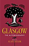 Glasgow: The Autobiography