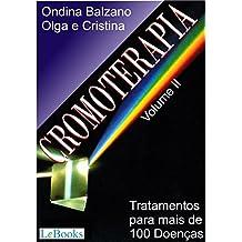 Cromoterapia vol. II: Tratamento para mais de 100 doenças (Coleção Terapias Naturais)