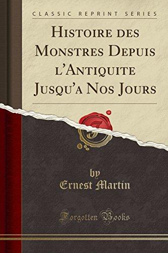 Histoire Des Monstres Depuis Lantiquite Jusqua Nos Jours Classic
