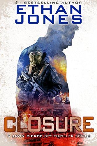 Closure - A Javin Pierce Spy Thriller: Action, Mystery, International Espionage and Suspense - Book -