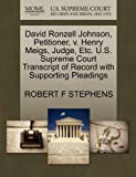 David Ronzell Johnson, Petitioner, V. Henry Meigs, Judge, etc. U. S. Supreme Court Transcript of Record with Supporting Pleadings, Robert F. Stephens, 127069572X