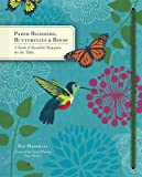 Paper Blossoms, Butterflies and Birds, Ray Marshall, 1452113912