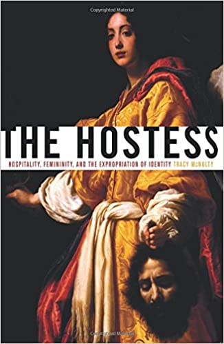 Book The Hostess: Hospitality, Femininity, and the Expropriation of Identity