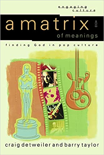 Book A Matrix of Meanings: finding God in pop culture (Engaging Culture)