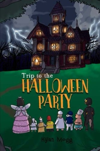 Trip to the Halloween Party (Trip to Anywhere and Everywhere) (Volume 2)