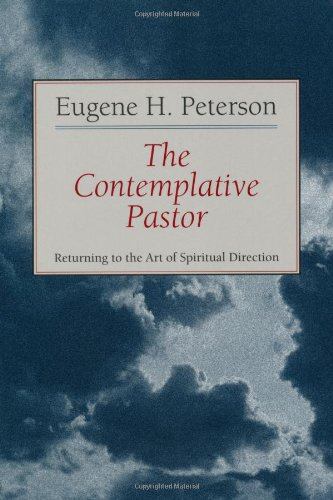 The Contemplative Pastor: Returning to the Art of Spiritual Direction [Eugene H. Peterson] (Tapa Blanda)