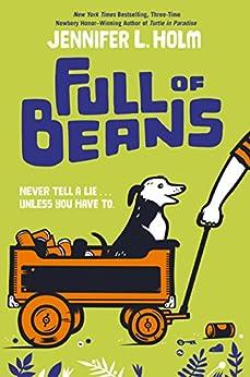 Full of Beans by [Holm, Jennifer L.]