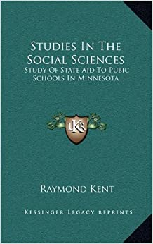 Studies In The Social Sciences: Study Of State Aid To Pubic Schools In Minnesota