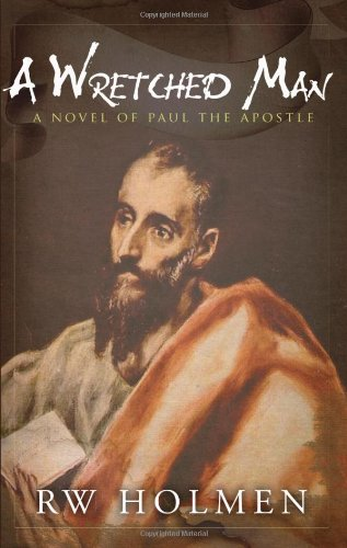 Pdf Spirituality A Wretched Man - A Novel of Paul the Apostle