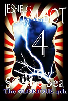 Souls by the Sea: The Glorious Fourth by [Talbot, Jessie G.]
