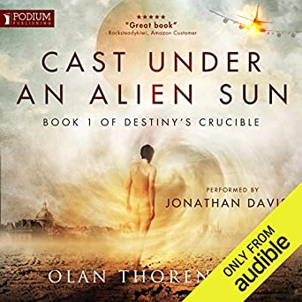 Amazoncom Cast Under An Alien Sun Destinys Crucible Book 1