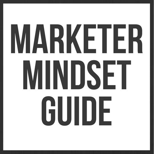 (Marketer Mindset Guide)