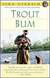 Search : Trout Bum (John Gierach's Fly-fishing Library)