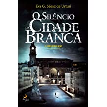O Silêncio da Cidade Branca (Portuguese Edition)