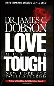 Love Must Be Tough James C Dobson 9780849913419 Amazon border=