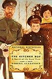 The Kitchen Boy: A Novel of the Last Tsar (A Romanov Novel) by  Robert Alexander in stock, buy online here