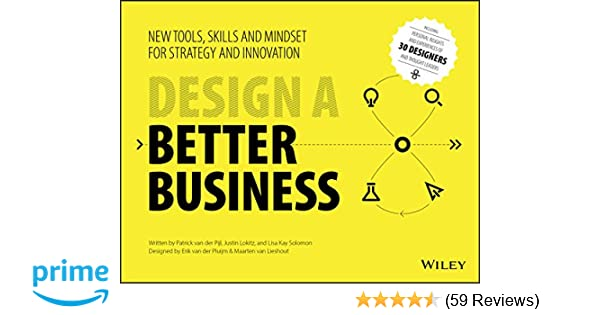 Amazon com: Design a Better Business: New Tools, Skills, and Mindset