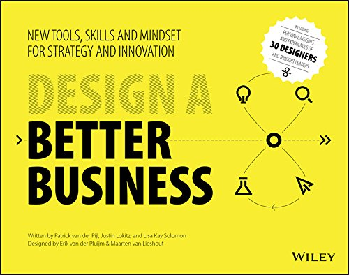 (Design a Better Business: New Tools, Skills, and Mindset for Strategy and Innovation)
