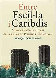 Entre Escil·La I Carabidis. Memòries DUn Empleat De La Caixa De ...
