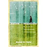 Teatime in Mogadishu: My Journey as a Peace Ambassador in the World of Islam (Christians Meeting Muslims)